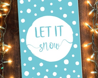 LET IT SNOW Greeting Card | Printable | Instant Download | 5x7 | Christmas | Holiday | Snowflakes | Snowball