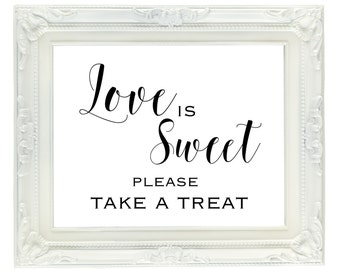 Love Is Sweet Please Take a Treat Sign, Favor Sign, Candy Bar Sign, Dessert Bar Sign, Wedding Reception Sign, Cookie Table Sign, Shower Sign