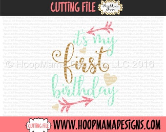 It's My First Birthday SVG DXF eps and png Files for Cutting Machines Cameo or Cricut