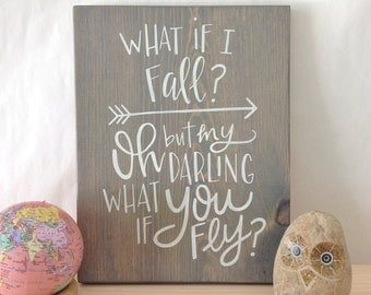 What if i fall? Oh but darling what if you fly? - motivational quote - wood sign - wall decor - hand painted - gallery wall - girls room
