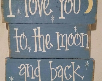I love you to the moon and back.  Light blue