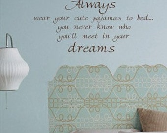 Always Wear Your Cute Pajamas Wall Decal Sticker Vinyl Art Graphic Dream