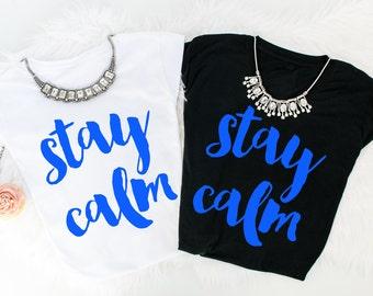 Stay calm tees!