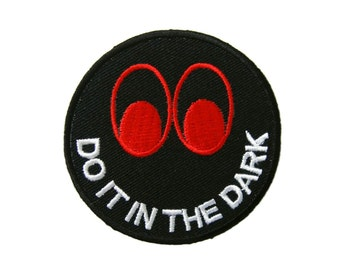 Do It In The Dark Smiley Happy Smile Face Embroidered Applique Iron on Patch