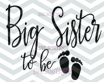 Big Sister To Be SVG File, Big Sister SVG File, PNG, dxf,Cutting File For Signs, Iron On Vinyl, Word Art, Quote Overlay,  Silhouette, Cricut