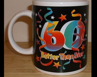 60 Better than ever Birthday Coffee Mug