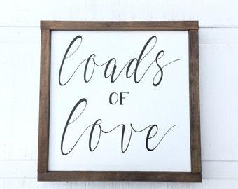 Loads of Love Sign - Laundry Sign - Farmhouse Decor - Handmade Sign