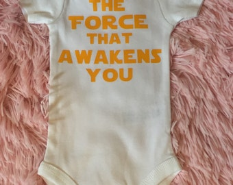 Star Wars Inspired: The Force That Awakens You! Star Wars onesie! Star Wars Baby.