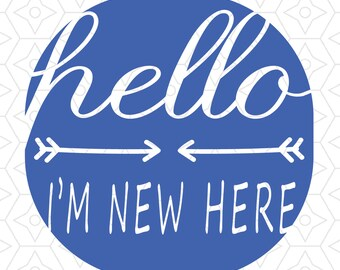 Hello I'm New Here Baby Onesie Decal, SVG and Vector files for use with Cricut or Silhouette Heat Transfer Vinyl, also PNG for DTG Print