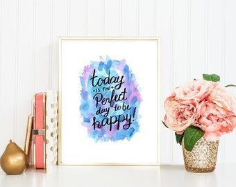 Perfect Day To Be Happy, Happy Digital Print, Happy Quote Print, Positive Quote, Wall Art Print, 8x10 Digital Print