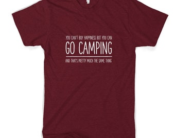 You Can't Buy Happiness But You Can Go Camping T-Shirt