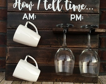How To Tell Time, How To Tell Time Coffee/Wine Rack, Coffee/Wine Holder, Funny Kitchen Sign, Rustic Coffee/Wine Holder, Coffee Bar Sign