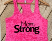 Funny Workout Shirt, Pink Burnout Tank, Mom Strong, Women's Running Top, Exercise Shirt, Crossfit, Group Running top, 13.1, Yoga Pink