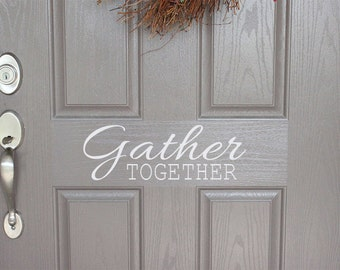 Gather Together Door Decal | Front Door Decal | Fall Door Decal | Thanksgiving Door Decal | Thanksgiving Decor | Thanksgiving Decoration