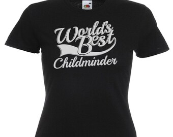 World's Best Childminder Gift Ladies Women's Black T Shirt Sizes From UK size 6 - UK size 16