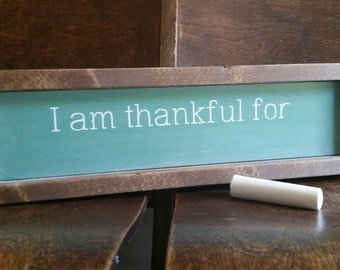 Rustic farmhouse inspired I am thankful for...framed green chalkboard wood sign
