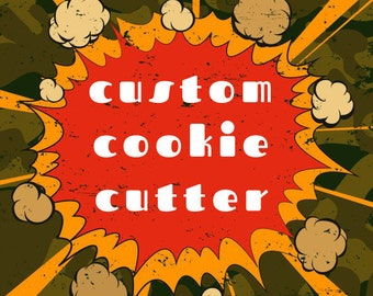 Custom Cookie Cutter / Personalized cookie cutter / Custom cookie stamp / Personalized cookie stamp (Contact before purchase)