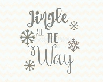 Jingle all the way svg, cutting file, vinyl decal template, christmas svg, cricut cutting file, silhouette cutting file, Christmas cutting
