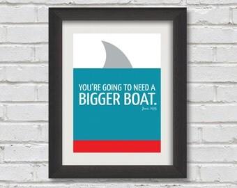 Bigger Boat - Jaws Print - Digital Download