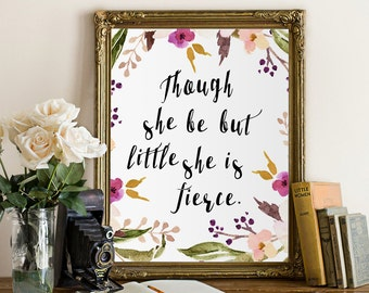 Nursery Quote wall art,Though she be but little she is fierce , nursery print decor quote art, printable nursery decor, Shakespeare,