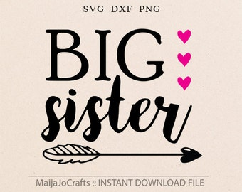 Big Sister SVG, DXF files, Png Files for Cutting Machines Cameo or Cricut downloads Cricut files Silhouette files Sisters love Cutting files