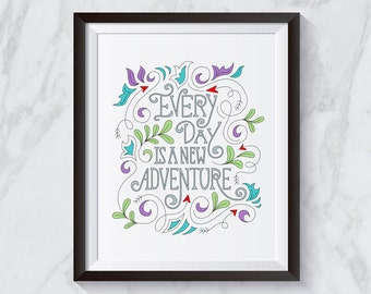 Printable Poster - Every Day is a New adventure