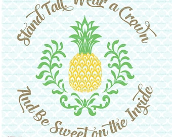 Be A Pineapple svg Stand Tall svg Wear a Crown svg Be Sweet svg On the Inside svg dxf eps jpg files for Cricut Silhouette cut files
