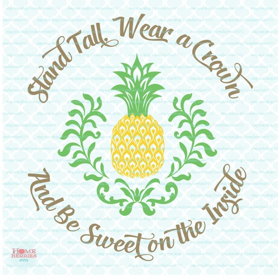 Stand Designs Quotes : Be a pineapple svg stand tall wear crown sweet