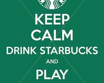 Keep Calm Drink Starbucks Play Softball Digital File 5x7, 4x6, 11x14, etc. Keep Calm Carry On Parody Poster. (Any Sport, Activity, Event)