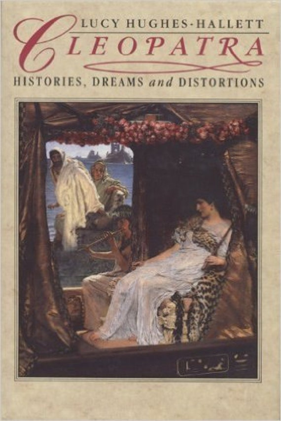 Cleopatra: Histories, Dreams and Distortions