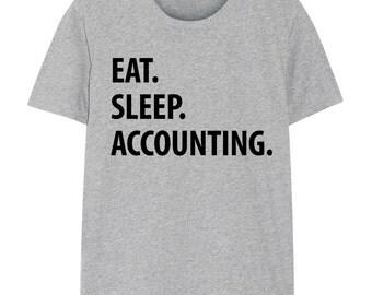 Accountant T-Shirt, Eat Sleep Accounting shirt Mens Womens Gifts - 1058