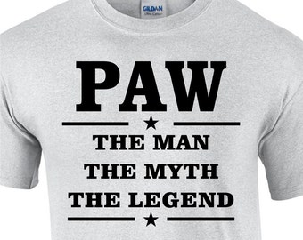 PAW the Man the Myth the Legend Tshirt Fathers day gift, Birthday present for DAD, Grandpa