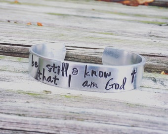 Be Still and Know That I Am God - Metal Cuff Bracelet