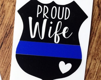 Proud Police Wife Decal - Police Decal - Police Support Decal