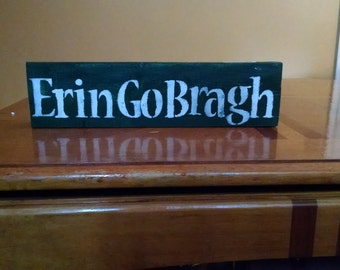 Erin Go Bragh Wooden Sign!