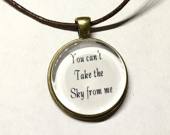You can't take the sky from from me necklace