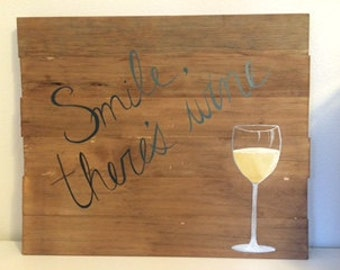 Smile There's Wine Sign/ Wooden Sign/ Wall Decor