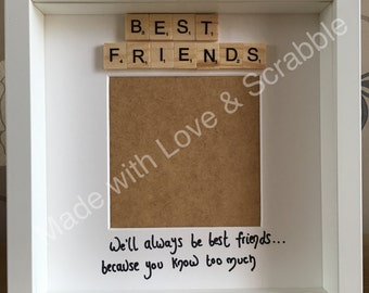 Best Friends, We'll Always Be Best Friends Because You Know Too Much.