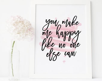 You Make Me Happy Printable