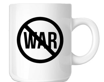 Funny Anti War Peace (SP-00815) 11 OZ Novelty Coffee Mug