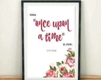 Your Once Upon a Time Is Now 8x10 Printable Quote - Instant Download