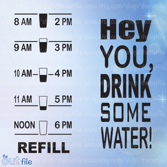 Water Tracker Svg Hey You Drink Some Water Water Reminder