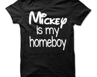 Homeboy Disney Shirt - Mickey is My Homeboy Shirt - Disney Vacation Shirt - Mickey Mouse Birthday Party Shirt - Mickey Shirt for Boys Kids