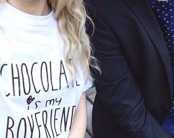 T-shirt Chocolate is my boyfriend