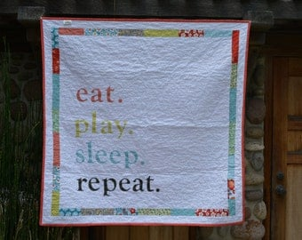 Baby Quilt/ Modern, Bright, and simple  Eat /Play/Sleep/Repeat...