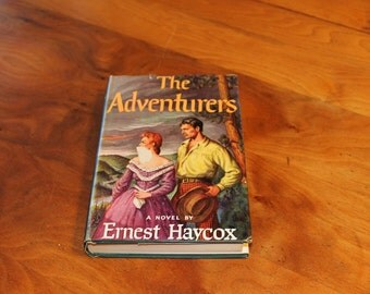 The Adventurers A Novel by Ernest Haycox Vintage Hardcover 1954 Book