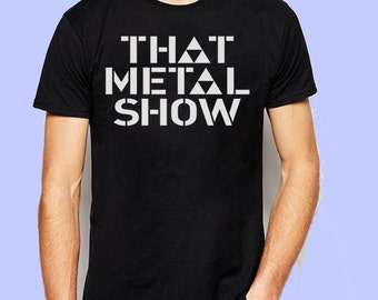 That Metal Show TV Series Show Logo Inspired T-shirt. Male and Female Apparel
