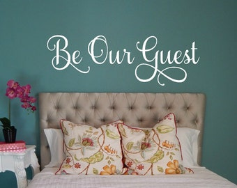 Be Our Guest Wall Decal, Guest Bedroom Wall Decal, Guest Bedroom Decor, Be Our Guest Decal, Be Our Guest Sign, Guest Room Wall Art, Guest