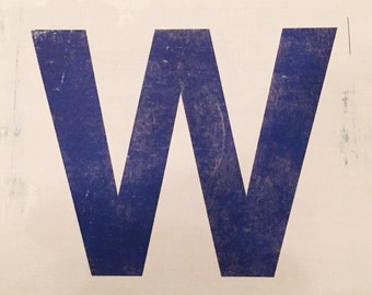 Chicago Cubs W Flag Wood Sign ~ 11x14 or 16x20 - handpainted, ink transfer, vintage, weathered, panel, block, baseball, tradition