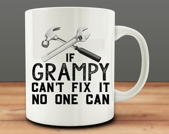 If Grampy Can't Fix it, No One Can mug, grampy mug, Handyman Mug (M892)